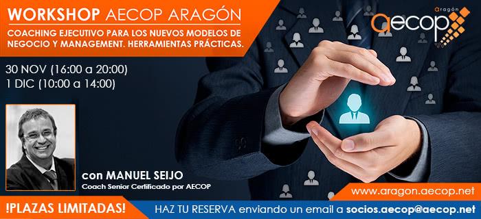 """AECOP Aragón organiza el Workshop """"COACHING PARA LOS NUEVOS MODELOS DE NEGOCIO Y MANAGEMENT. HERRAMIENTAS PRÁCTICAS"""""""