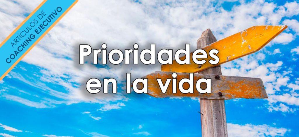 Prioridades en la vida: ¡Priorizar, priorízate!