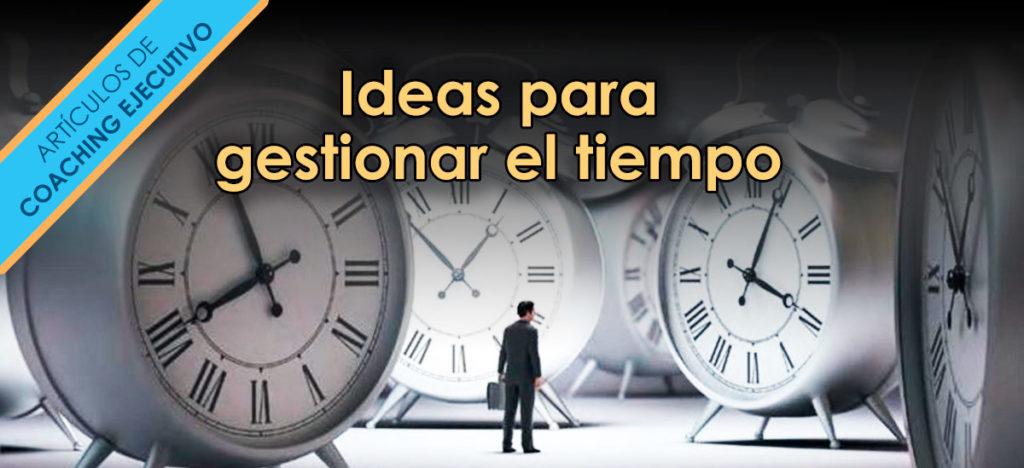 ideas para gestionar el tiempo